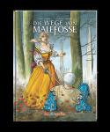 Die Wege von Malefosse - 3. Buch (Gesamtausgabe)