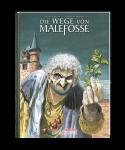 Wege von Malefosse - 3. Buch VZA (Gesamtausgabe)