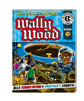EC Archiv - Wally Wood 2 (Gesamtausgabe)