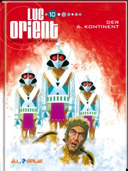 Luc Orient 10 - Der 6. Kontinent