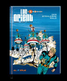 Luc Orient 5 - Der stählerne Wald